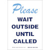 Wait Outside Sign